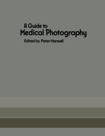 A Guide to Medical Photography ebook by