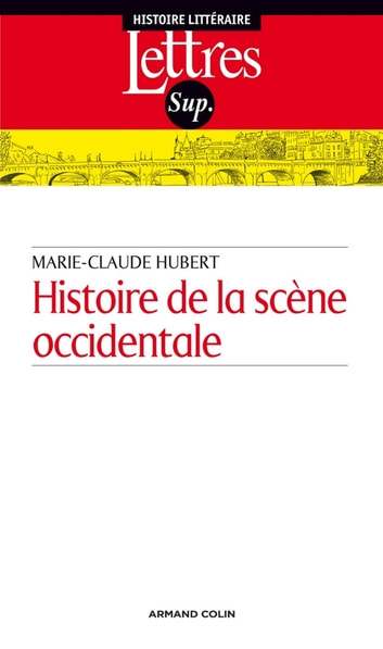 Histoire de la scène occidentale ebook by Marie-Claude Hubert