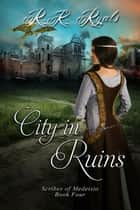 City in Ruins ebook by R.K. Ryals