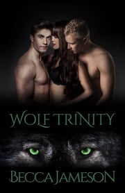 Wolf Trinity ebook by Becca Jameson