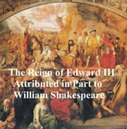 The Reign of King Edward III ebook by William Shakespeare