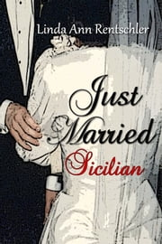 Just Married Sicilian ebook by Linda Ann Rentschler