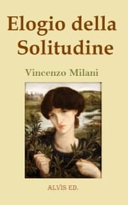 Elogio della Solitudine ebook by Vincenzo Milani