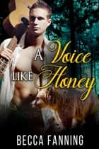 A Voice Like Honey ebook by Becca Fanning