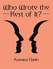 Who Wrote the Rest of It? ebook by Rumaisa Qadri