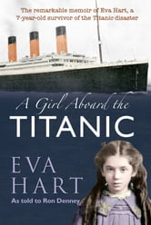 A Girl Aboard the Titanic ebook by Eva Hart