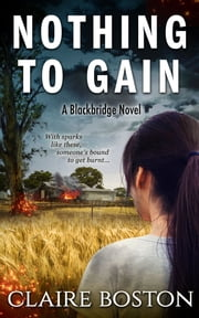 Nothing to Gain ebook by Claire Boston