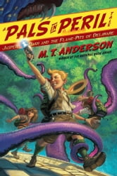 Jasper Dash and the Flame-Pits of Delaware ebook by M.T. Anderson