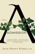 Admission ebook by Jean Hanff Korelitz