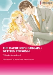 THE BACHELOR'S BARGAIN / GETTING PERSONAL - Harlequin Comics ebook by Jessica  Steele / Beverly Barton