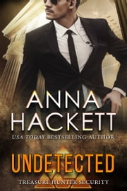 Undetected (Treasure Hunter Security #8) ebook by Anna Hackett