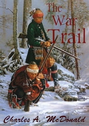The War Trail ebook by Charles A. McDonald