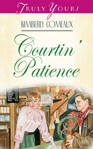 Courtin' Patience ebook by Kimberley Comeaux