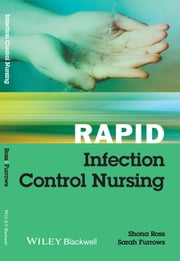 Rapid Infection Control Nursing ebook by Shona Ross,Sarah Furrows