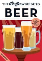 The Bluffer's Guide to Beer ebook by Jonathan Goodall