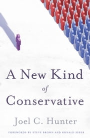 A New Kind of Conservative ebook by Joel C. Hunter,Steve Brown,Ronald Sider