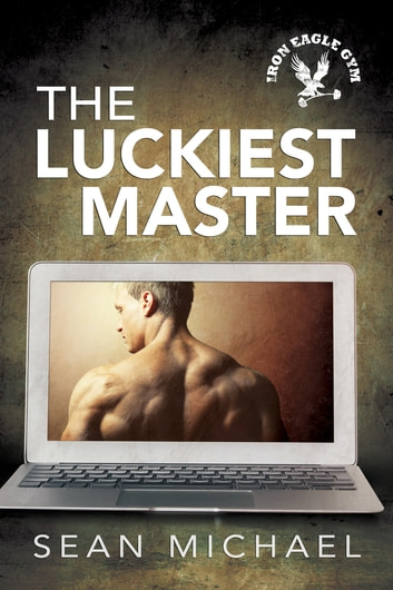 The Luckiest Master ebook by Sean Michael