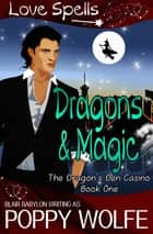 Dragons and Magic - A Witches and Dragons Paranormal Romance ebook by Blair Babylon, Poppy Wolfe
