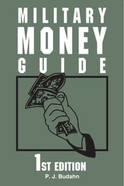 Military Money Guide 1st Edition ebook by Phillip J.  Budahn