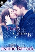 The Game ebook by Jeanne Barrack