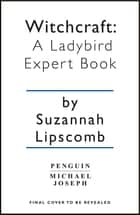 Witchcraft: A Ladybird Expert Book ebook by Suzannah Lipscomb