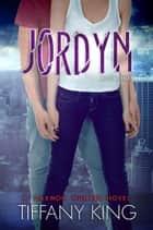 Jordyn: A Daemon Hunter Novel Book One ebook by Tiffany King