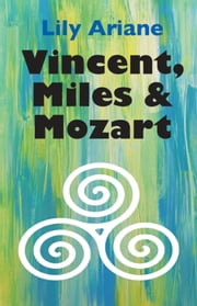 Vincent, Miles & Mozart ebook by Lily Ariane