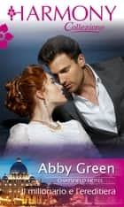Il milionario e l'ereditiera ebook by Abby Green