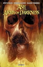 Ash And The Army Of Darkness eBook by Steve Niles, Dennis Calero