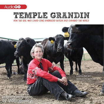 Temple Grandin - How the Girl Who Loved Cows Embraced Autism and Changed the World audiobook by Sy Montgomery