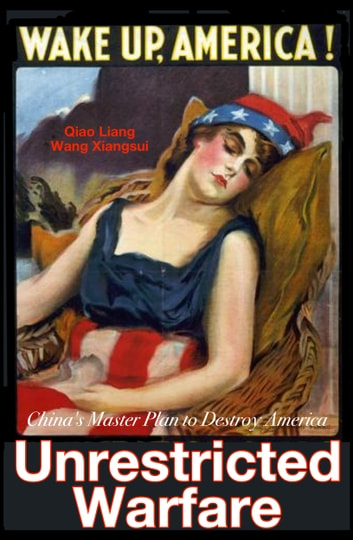 Unrestricted Warfare - China's Master Plan to Destroy America ebook by Qiao Liang,Wang Xiangsui