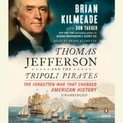 Thomas Jefferson and the Tripoli Pirates - The Forgotten War That Changed American History audiobook by Brian Kilmeade, Don Yaeger