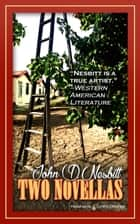 Two Novellas ebook by John D. Nesbitt