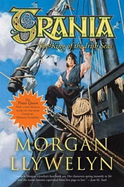 Grania - She-King of the Irish Seas ebook by Morgan Llywelyn