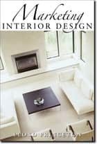 Marketing Interior Design ebook by Lloyd Princeton