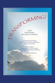 TRANSFORMING! - How Managers Become Leaders ebook by Kenneth Breaux