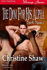 The Dom for His Alpha ebook by Christine Shaw