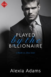 Played by the Billionaire ebook by Alexia Adams