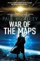 War of the Maps ebook by Paul McAuley