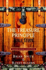 The Treasure Principle Bible Study - Discovering the Secret of Joyful Giving ebook by Kobo.Web.Store.Products.Fields.ContributorFieldViewModel