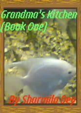 Grandma's Kitchen (Book One) ebook by Sharmila Dey
