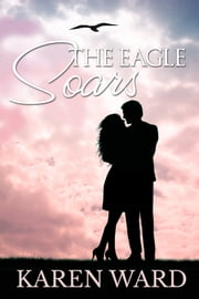 The Eagle Soars ebook by Karen Ward