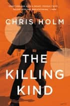 The Killing Kind eBook by Chris Holm