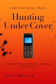 Hunting Under Cover ebook by Jeff Melick