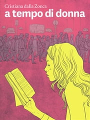 A tempo di donna ebook by Cristiana Dalla Zonca