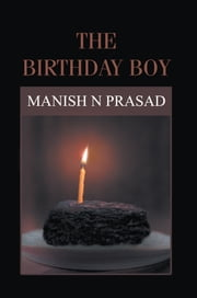 The Birthday Boy ebook by Manish N Prasad