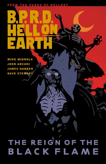 B.P.R.D. Hell on Earth Volume 9: The Reign of the Black Flame ebook by Mike Mignola