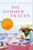 Die Sommerfrauen - Roman ebook by Mary Kay Andrews, Andrea Fischer