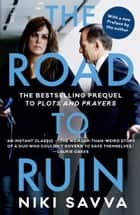The Road to Ruin - the bestselling prequel to Plots and Prayers ebook by