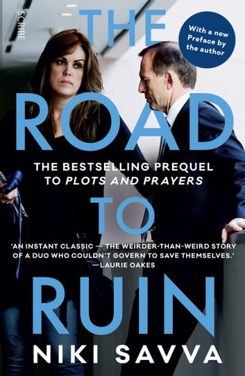 The Road to Ruin - the bestselling prequel to Plots and Prayers ebook by Niki Savva